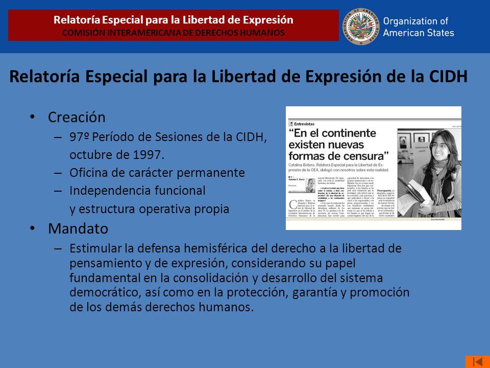 Relatoría Especial para la Libertad de Expresión de la CIDH Creación – 97º Período de Sesiones de la CIDH, octubre de 1997. – Oficina de carácter perm