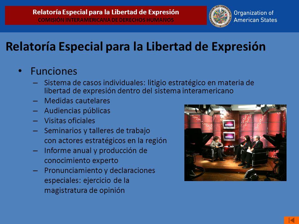 Relatoría Especial para la Libertad de Expresión Funciones – Sistema de casos individuales: litigio estratégico en materia de libertad de expresión de