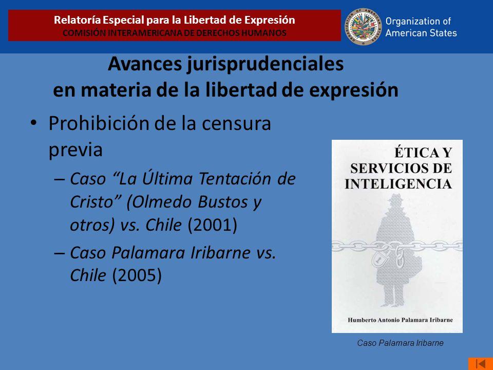 Avances jurisprudenciales en materia de la libertad de expresión Prohibición de la censura previa – Caso La Última Tentación de Cristo (Olmedo Bustos y otros) vs.