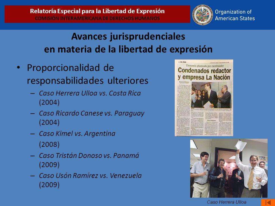 Avances jurisprudenciales en materia de la libertad de expresión Proporcionalidad de responsabilidades ulteriores – Caso Herrera Ulloa vs.