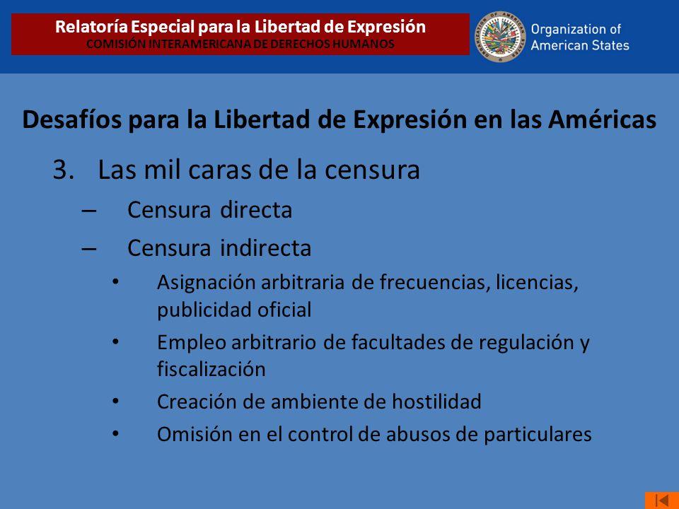 Desafíos para la Libertad de Expresión en las Américas 3.Las mil caras de la censura – Censura directa – Censura indirecta Asignación arbitraria de fr