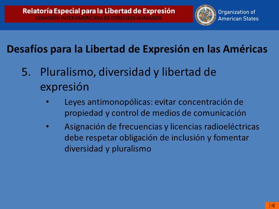 Desafíos para la Libertad de Expresión en las Américas 5. Pluralismo, diversidad y libertad de expresión Leyes antimonopólicas: evitar concentración d
