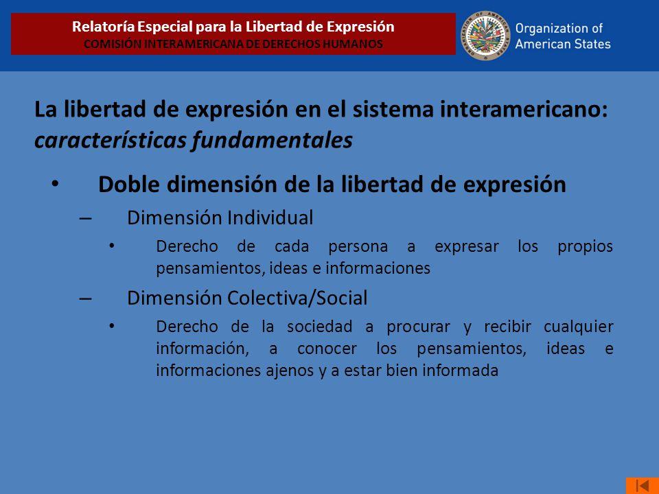 La libertad de expresión en el sistema interamericano: características fundamentales Doble dimensión de la libertad de expresión – Dimensión Individua