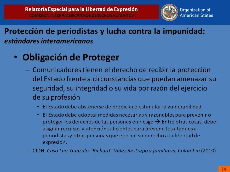 Protección de periodistas y lucha contra la impunidad: estándares interamericanos Obligación de Proteger – Comunicadores tienen el derecho de recibir