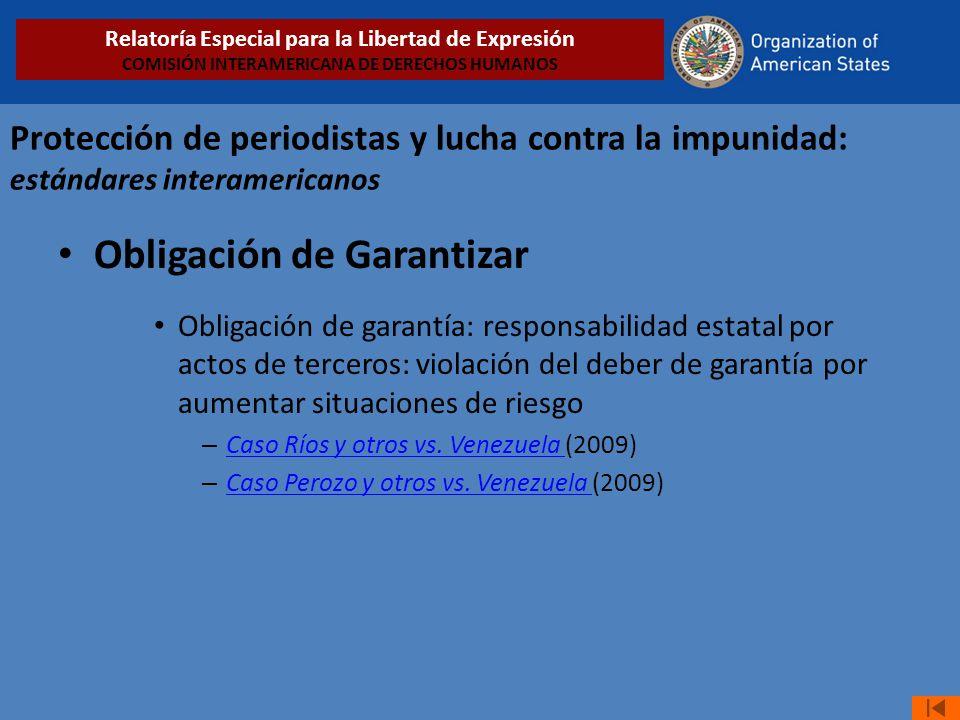 Protección de periodistas y lucha contra la impunidad: estándares interamericanos Obligación de Garantizar Obligación de garantía: responsabilidad est