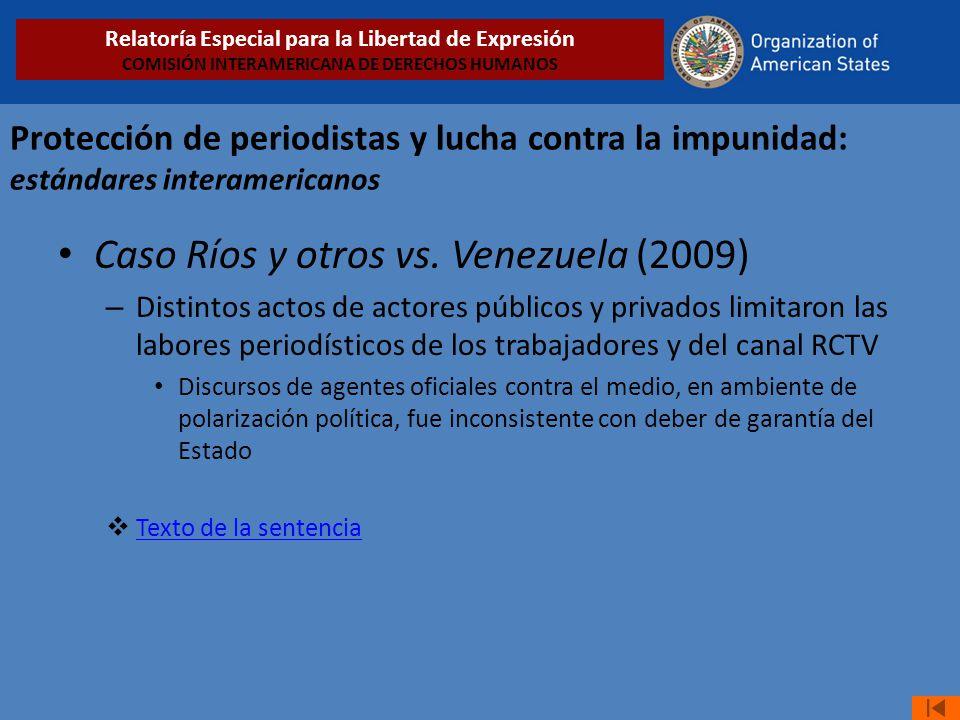Protección de periodistas y lucha contra la impunidad: estándares interamericanos Caso Ríos y otros vs. Venezuela (2009) – Distintos actos de actores