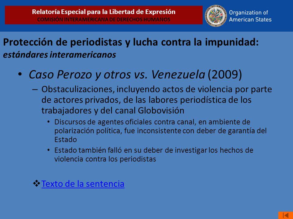 Protección de periodistas y lucha contra la impunidad: estándares interamericanos Caso Perozo y otros vs. Venezuela (2009) – Obstaculizaciones, incluy