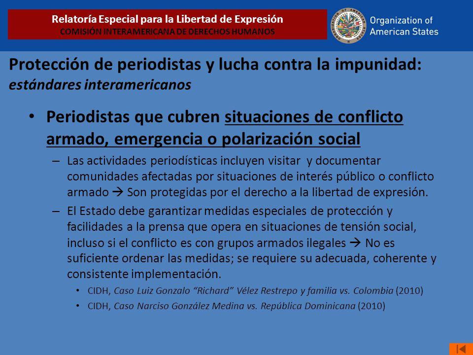 Protección de periodistas y lucha contra la impunidad: estándares interamericanos Periodistas que cubren situaciones de conflicto armado, emergencia o