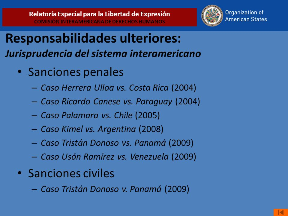 Responsabilidades ulteriores: Jurisprudencia del sistema interamericano Sanciones penales – Caso Herrera Ulloa vs. Costa Rica (2004) – Caso Ricardo Ca