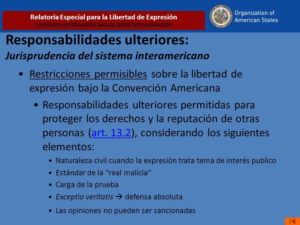 Responsabilidades ulteriores: Jurisprudencia del sistema interamericano Restricciones permisibles sobre la libertad de expresión bajo la Convención Am