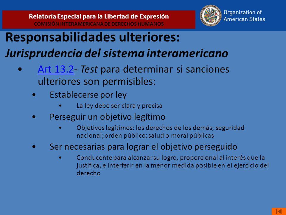Responsabilidades ulteriores: Jurisprudencia del sistema interamericano Art 13.2- Test para determinar si sanciones ulteriores son permisibles:Art 13.