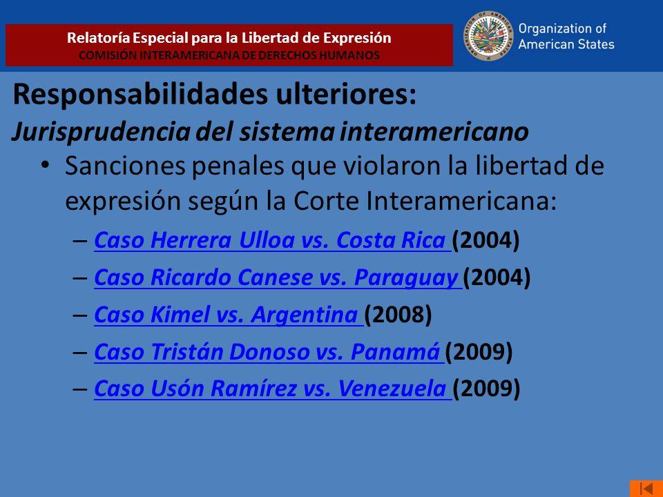 Responsabilidades ulteriores: Jurisprudencia del sistema interamericano Sanciones penales que violaron la libertad de expresión según la Corte Interamericana: – Caso Herrera Ulloa vs.