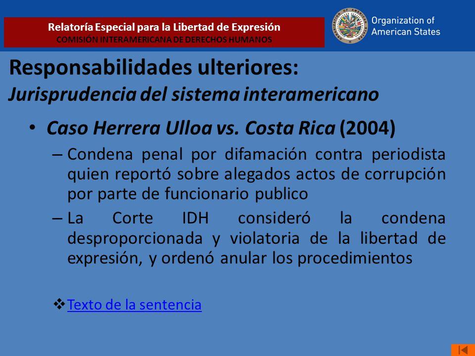 Responsabilidades ulteriores: Jurisprudencia del sistema interamericano Caso Herrera Ulloa vs. Costa Rica (2004) – Condena penal por difamación contra