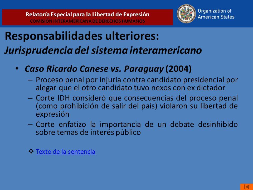 Responsabilidades ulteriores: Jurisprudencia del sistema interamericano Caso Ricardo Canese vs. Paraguay (2004) – Proceso penal por injuria contra can
