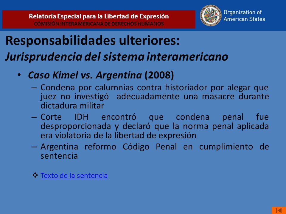 Responsabilidades ulteriores: Jurisprudencia del sistema interamericano Caso Kimel vs. Argentina (2008) – Condena por calumnias contra historiador por