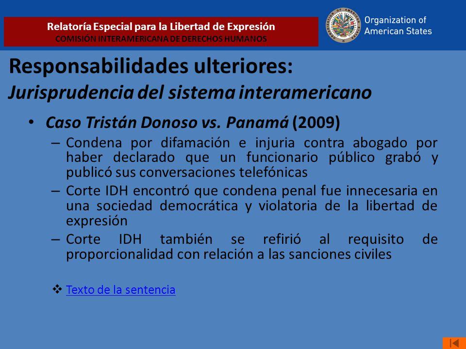 Responsabilidades ulteriores: Jurisprudencia del sistema interamericano Caso Tristán Donoso vs. Panamá (2009) – Condena por difamación e injuria contr