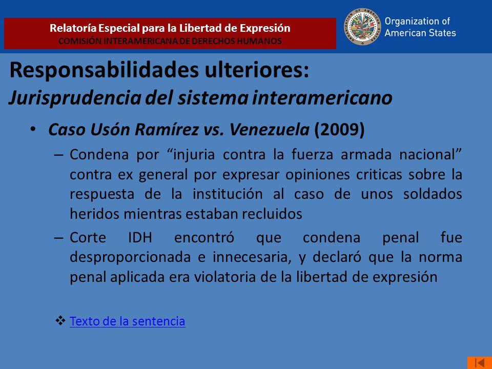 Responsabilidades ulteriores: Jurisprudencia del sistema interamericano Caso Usón Ramírez vs. Venezuela (2009) – Condena por injuria contra la fuerza