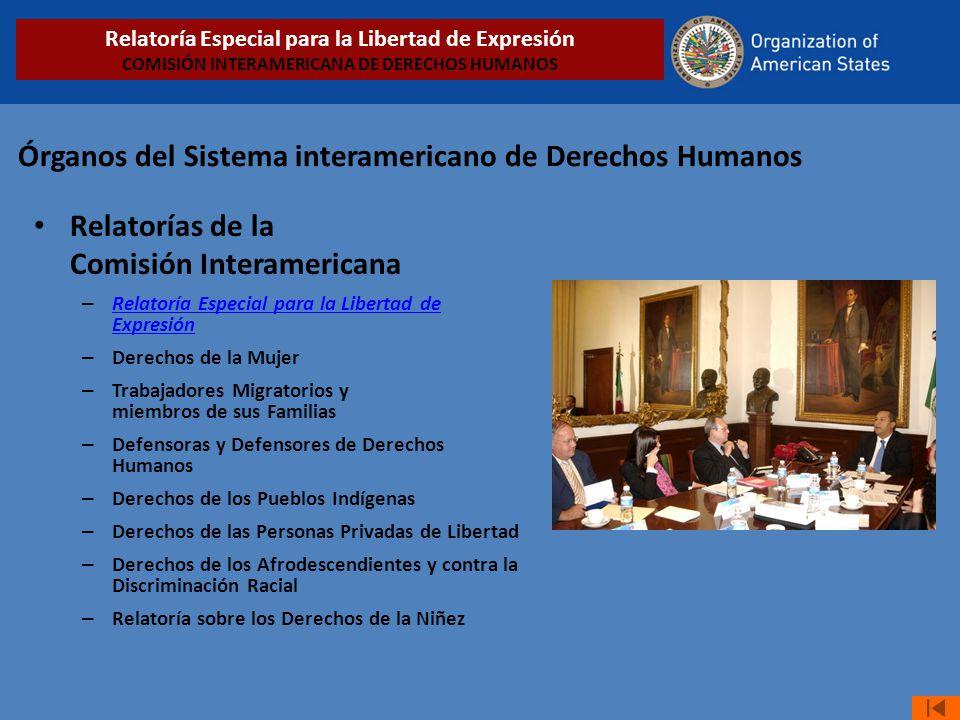 Órganos del Sistema interamericano de Derechos Humanos Relatorías de la Comisión Interamericana – Relatoría Especial para la Libertad de Expresión Rel