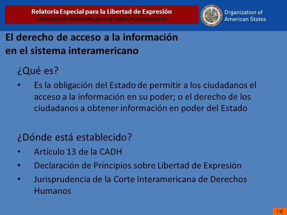 El derecho de acceso a la información en el sistema interamericano ¿Qué es? Es la obligación del Estado de permitir a los ciudadanos el acceso a la in