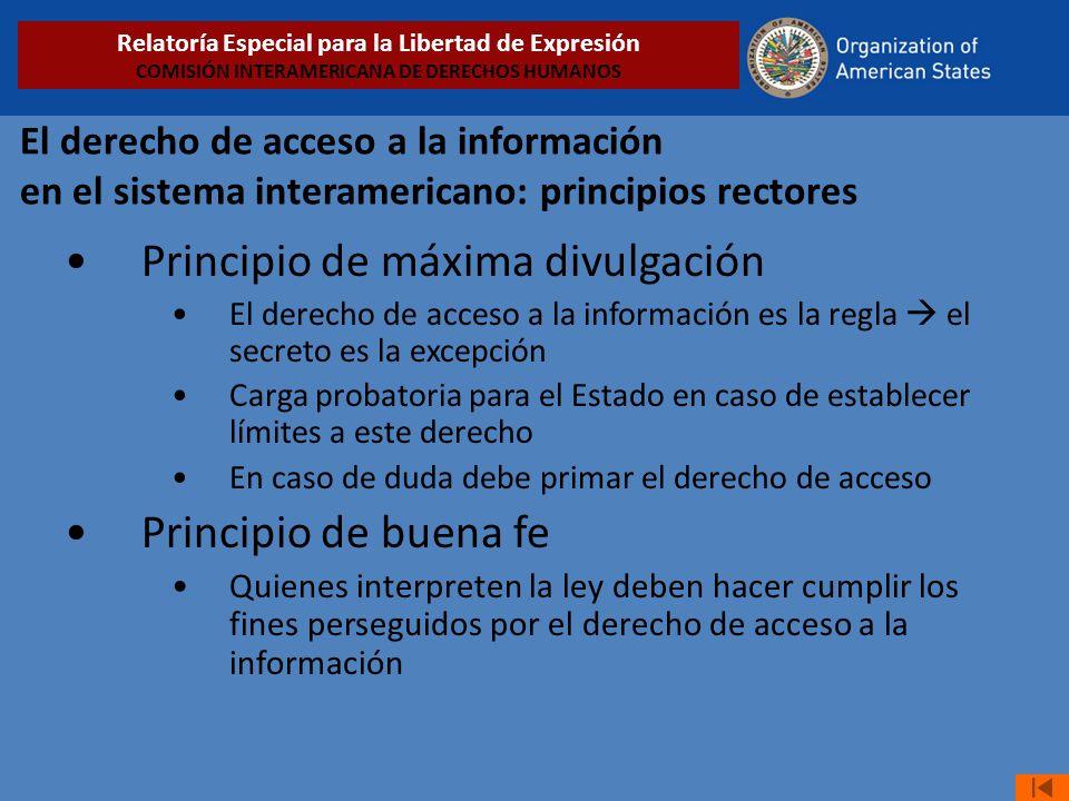 El derecho de acceso a la información en el sistema interamericano: principios rectores Principio de máxima divulgación El derecho de acceso a la info
