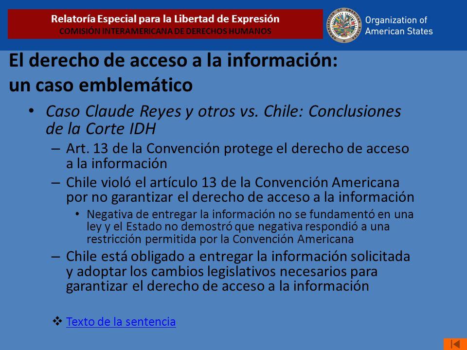 El derecho de acceso a la información: un caso emblemático Caso Claude Reyes y otros vs. Chile: Conclusiones de la Corte IDH – Art. 13 de la Convenció