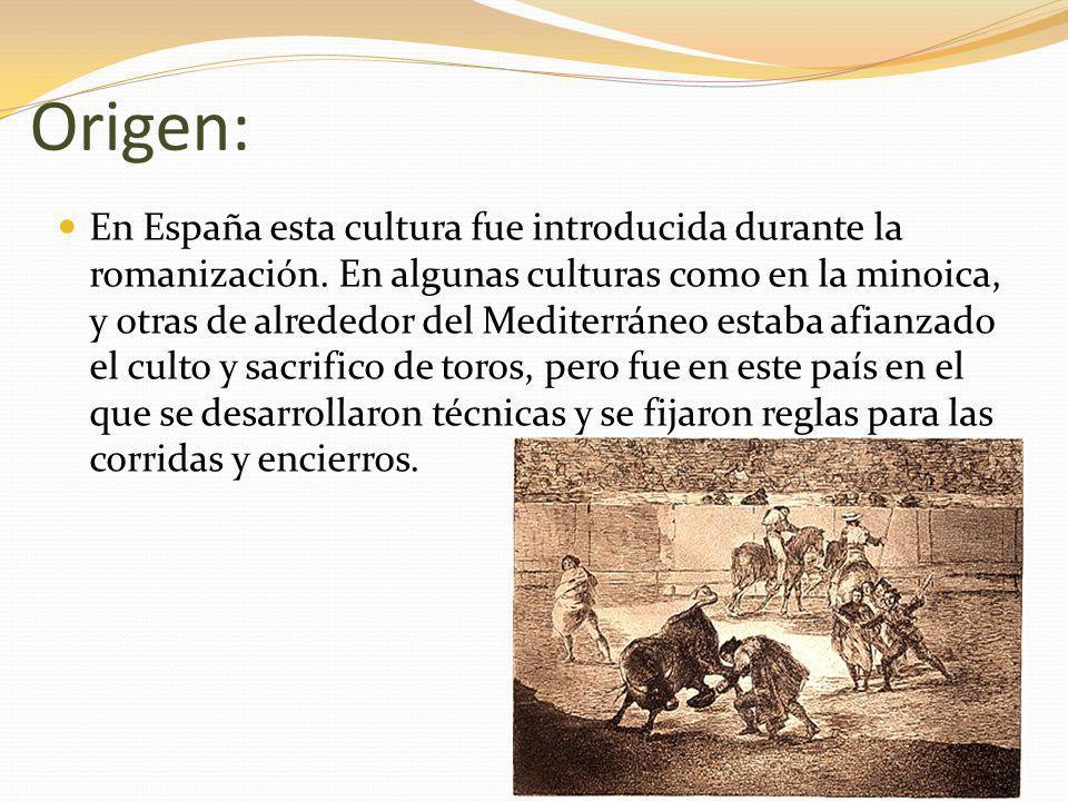 Origen: En España esta cultura fue introducida durante la romanización. En algunas culturas como en la minoica, y otras de alrededor del Mediterráneo