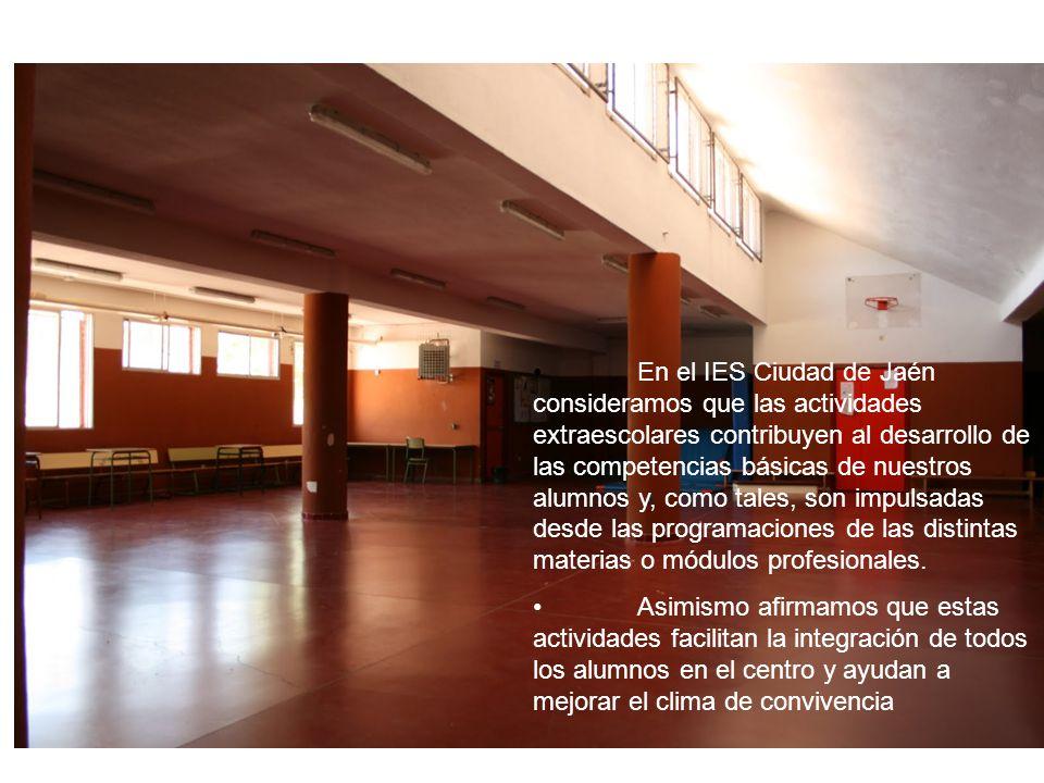 En el IES Ciudad de Jaén consideramos que las actividades extraescolares contribuyen al desarrollo de las competencias básicas de nuestros alumnos y, como tales, son impulsadas desde las programaciones de las distintas materias o módulos profesionales.