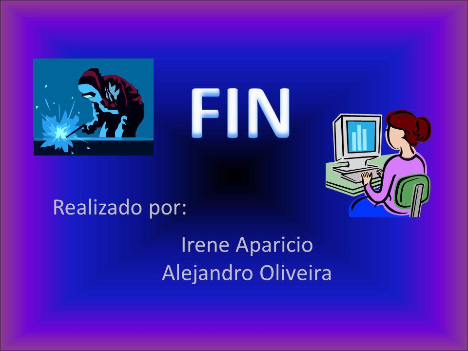 Irene Aparicio Alejandro Oliveira Realizado por: