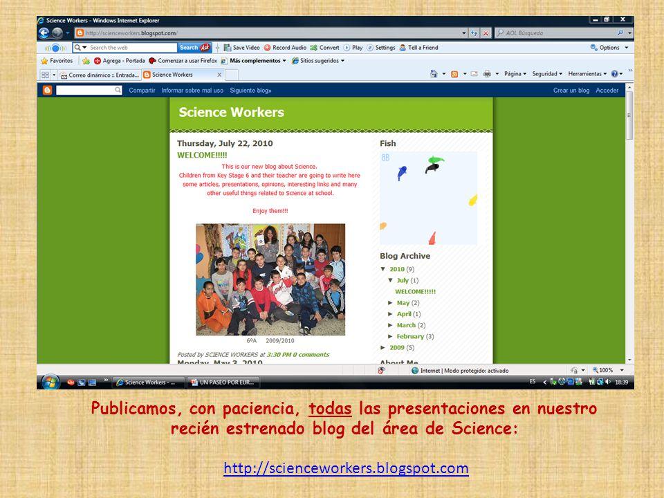 Publicamos, con paciencia, todas las presentaciones en nuestro recién estrenado blog del área de Science: http://scienceworkers.blogspot.com