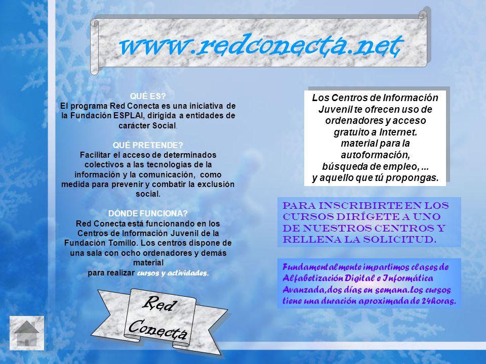 www.redconecta.net QUÉ ES? El programa Red Conecta es una iniciativa de la Fundación ESPLAI, dirigida a entidades de carácter Social. QUÉ PRETENDE? Fa
