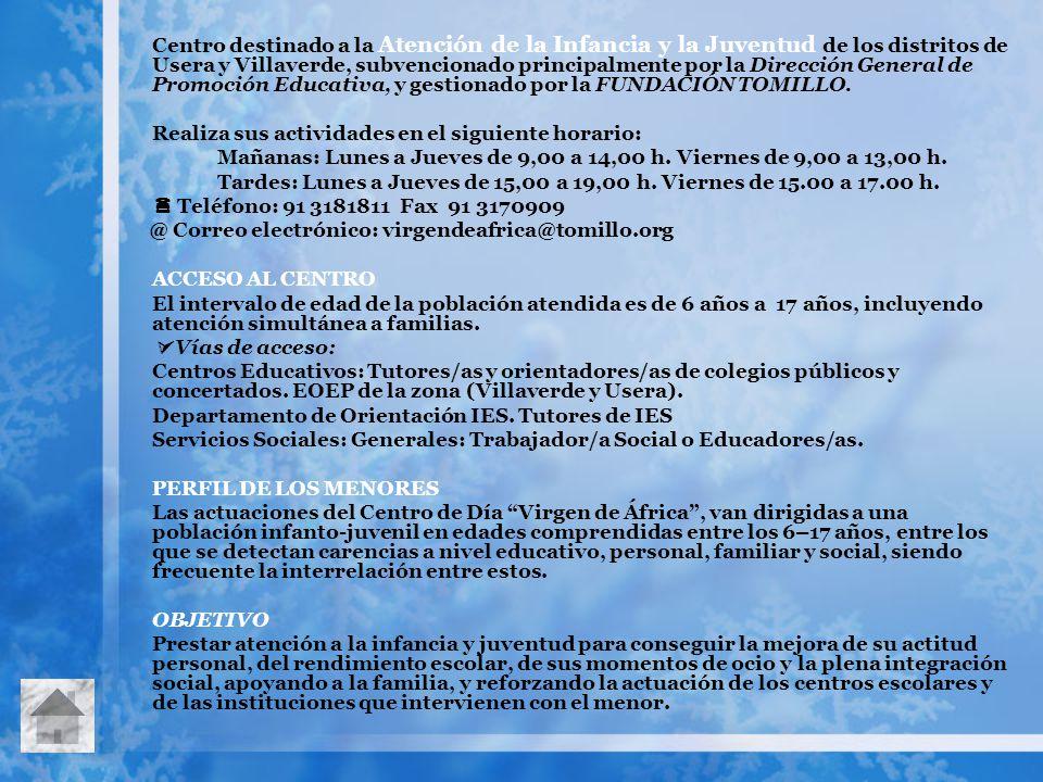 Centro destinado a la Atención de la Infancia y la Juventud de los distritos de Usera y Villaverde, subvencionado principalmente por la Dirección Gene