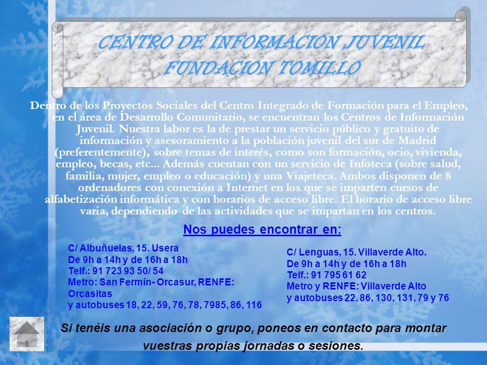 Los Centros de Información Juvenil de Fundación Tomillo forman parte de la red de Centros de Información Juvenil de la Dirección General de la Juventud.