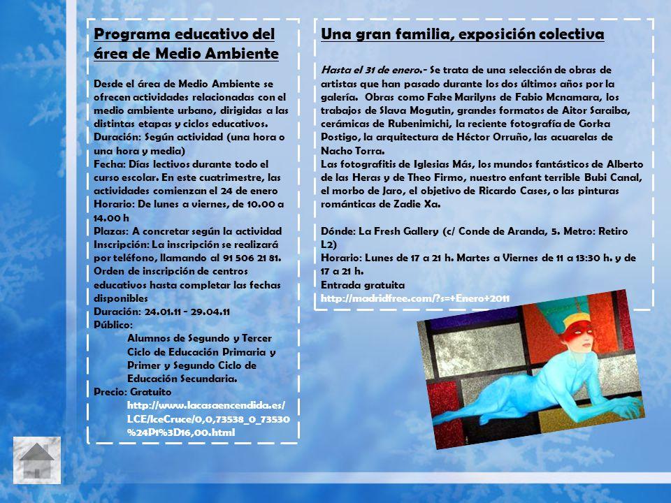 Programa educativo del área de Medio Ambiente Desde el área de Medio Ambiente se ofrecen actividades relacionadas con el medio ambiente urbano, dirigi
