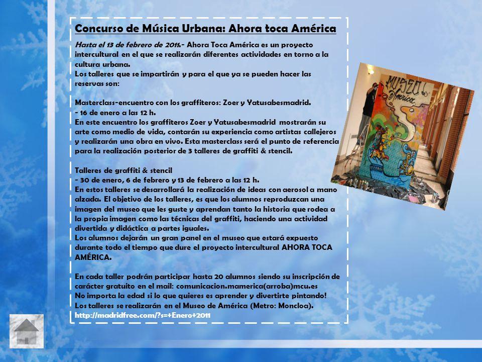 Concurso de Música Urbana: Ahora toca América Hasta el 13 de febrero de 2011.- Ahora Toca América es un proyecto intercultural en el que se realizarán