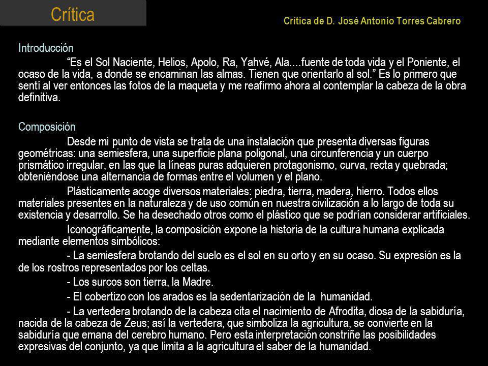 Crítica de D. José Antonio Torres Cabrero Introducción Es el Sol Naciente, Helios, Apolo, Ra, Yahvé, Ala....fuente de toda vida y el Poniente, el ocas