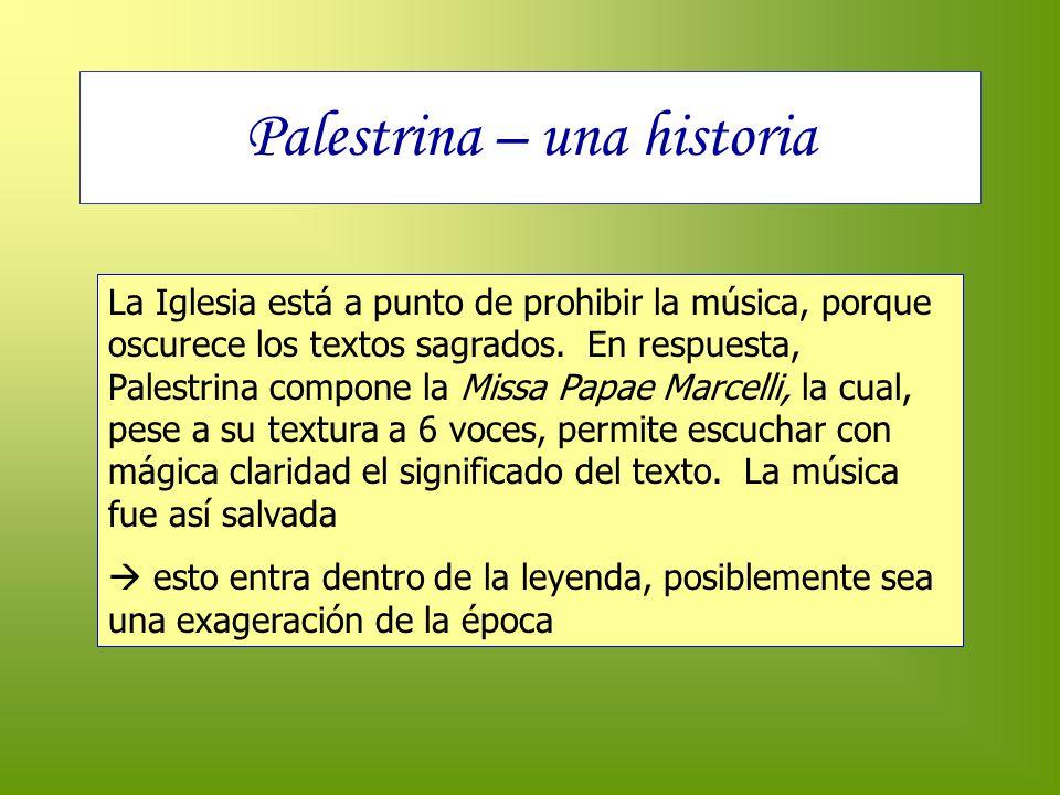Palestrina – una historia La Iglesia está a punto de prohibir la música, porque oscurece los textos sagrados. En respuesta, Palestrina compone la Miss
