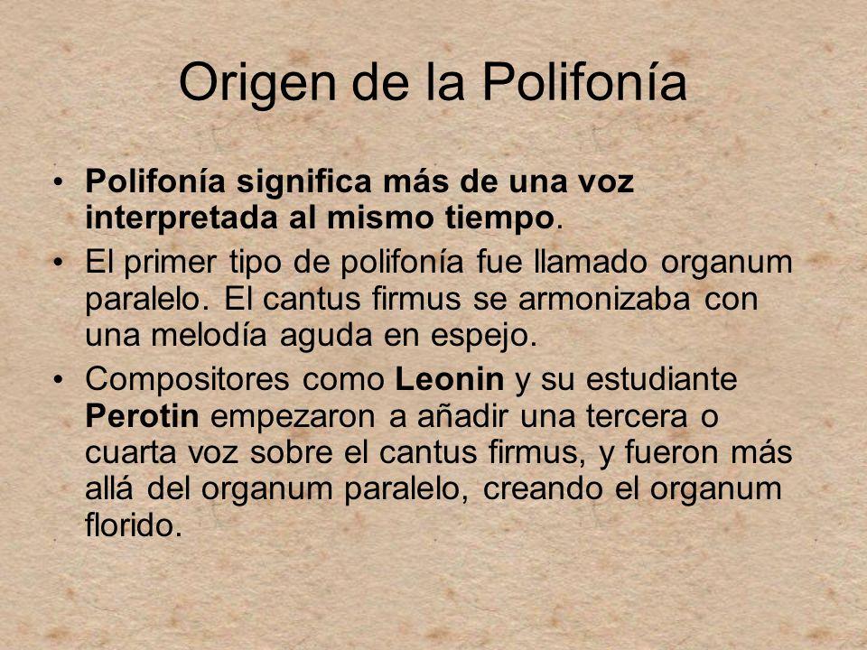Origen de la Polifonía Polifonía significa más de una voz interpretada al mismo tiempo. El primer tipo de polifonía fue llamado organum paralelo. El c