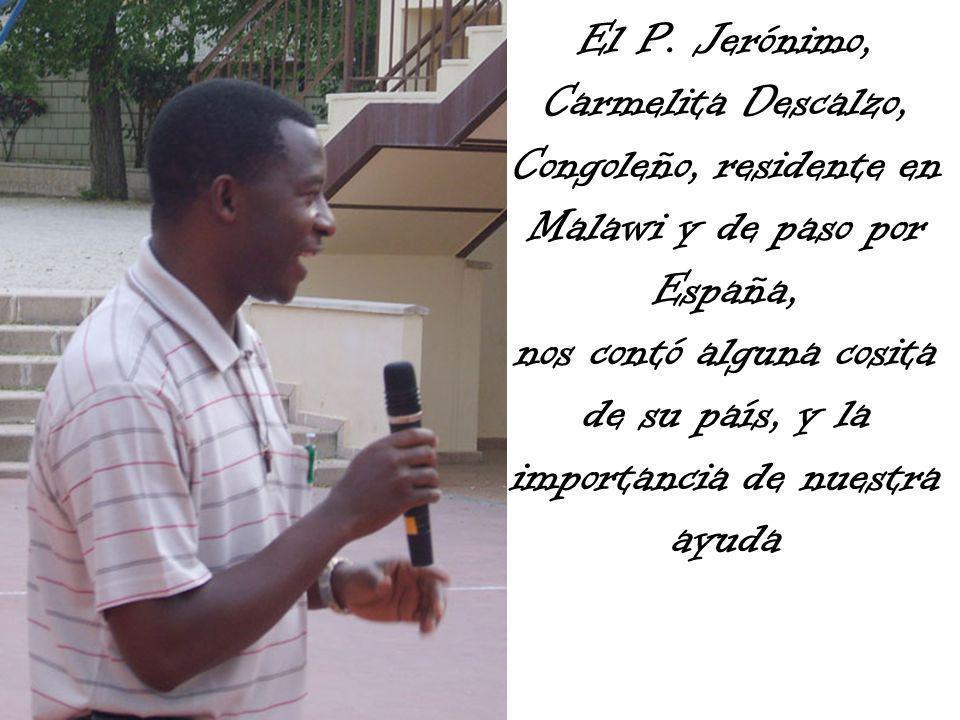 El P. Jerónimo, Carmelita Descalzo, Congoleño, residente en Malawi y de paso por España, nos contó alguna cosita de su país, y la importancia de nuest