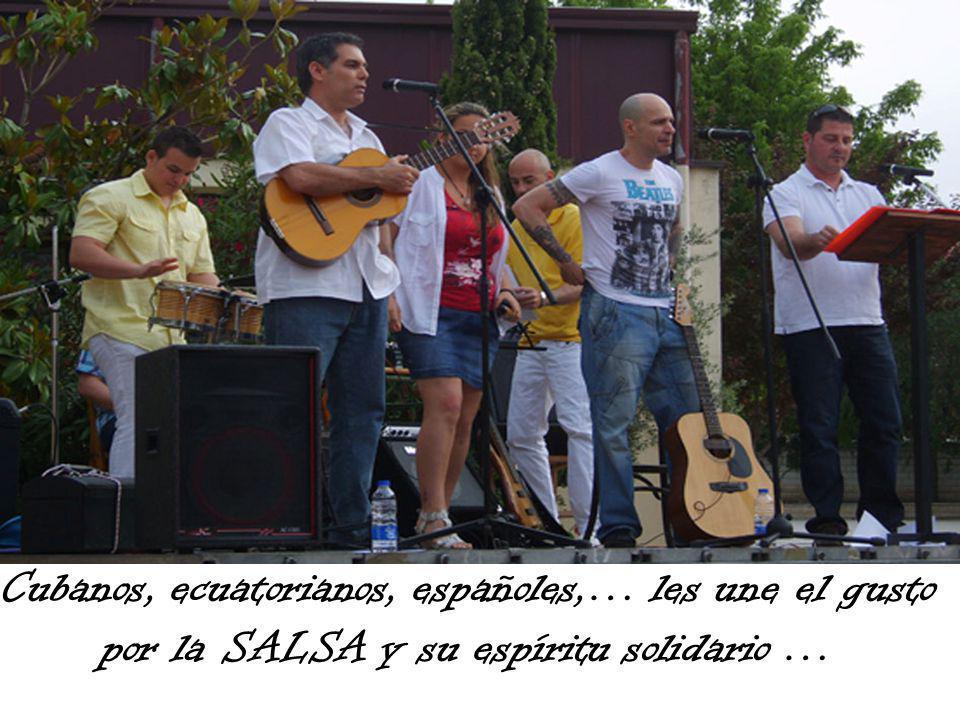 Cubanos, ecuatorianos, españoles,… les une el gusto por la SALSA y su espíritu solidario …