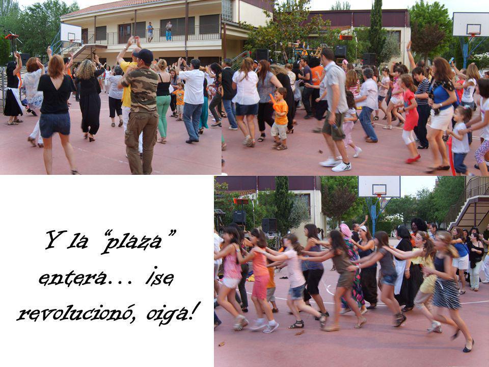 Y la plaza entera… ¡se revolucionó, oiga!
