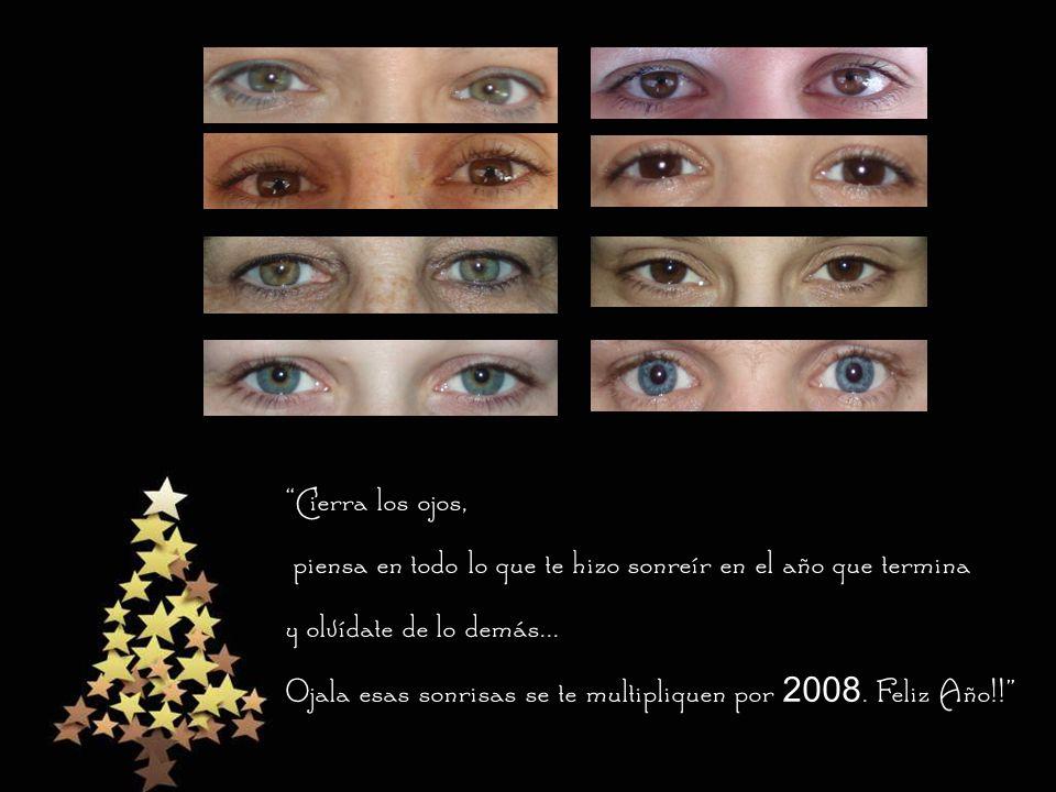 Cierra los ojos, piensa en todo lo que te hizo sonreír en el año que termina y olvídate de lo demás...