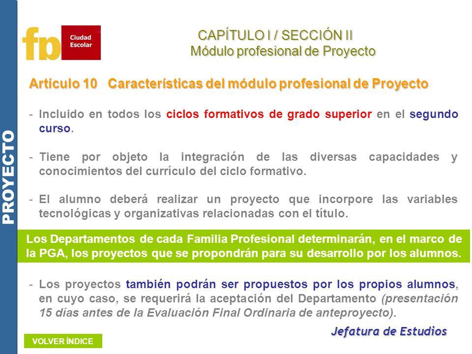 Artículo 10Características del módulo profesional de Proyecto -Incluido en todos los ciclos formativos de grado superior en el segundo curso. -Tiene p