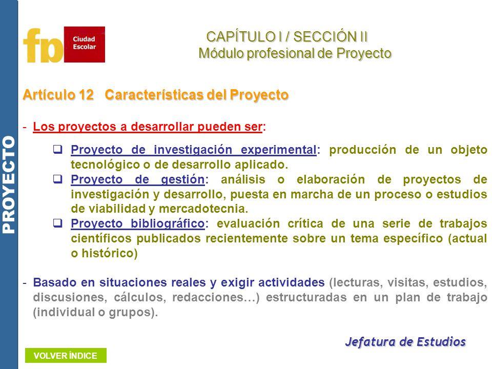 Artículo 12Características del Proyecto -Los proyectos a desarrollar pueden ser: Proyecto de investigación experimental: producción de un objeto tecno