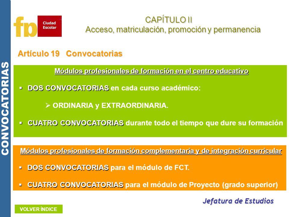 Artículo 19Convocatorias Jefatura de Estudios Módulos profesionales de formación en el centro educativo DOS CONVOCATORIAS DOS CONVOCATORIAS en cada cu