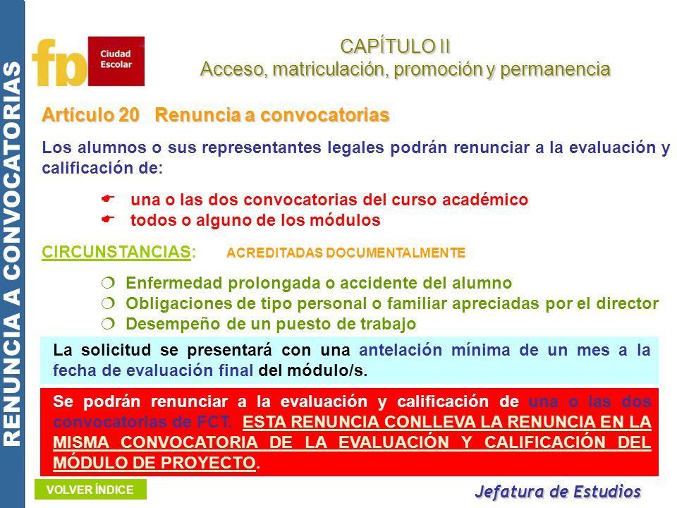 Artículo 20Renuncia a convocatorias Los alumnos o sus representantes legales podrán renunciar a la evaluación y calificación de: una o las dos convoca