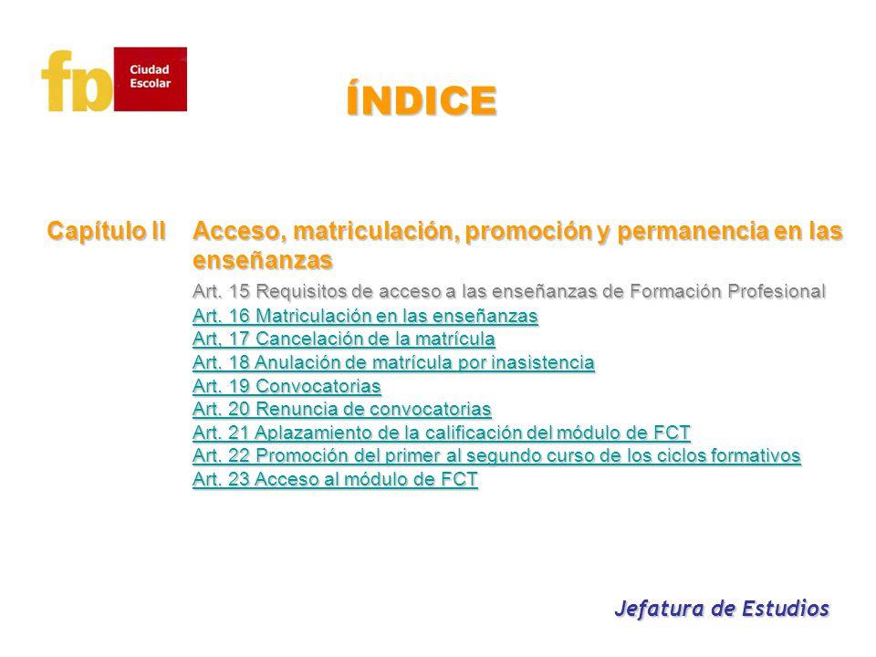 Capítulo IIAcceso, matriculación, promoción y permanencia en las enseñanzas Capítulo IIAcceso, matriculación, promoción y permanencia en las enseñanza
