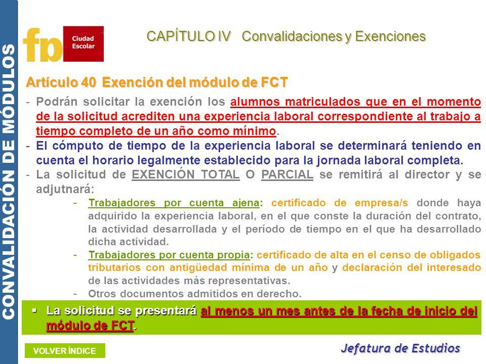Artículo 40Exención del módulo de FCT -Podrán solicitar la exención los alumnos matriculados que en el momento de la solicitud acrediten una experienc