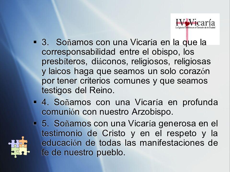 6.So ñ amos con una Vicar í a en la que la econom í a sea un signo de comuni ó n y de solidaridad.