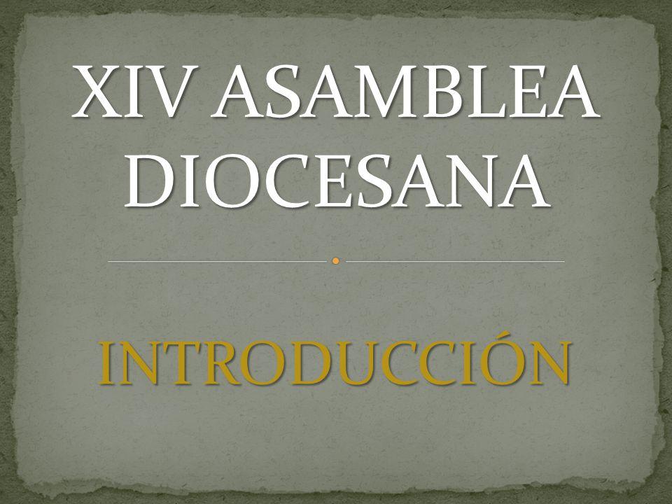 XIV ASAMBLEA DIOCESANA INTRODUCCIÓN