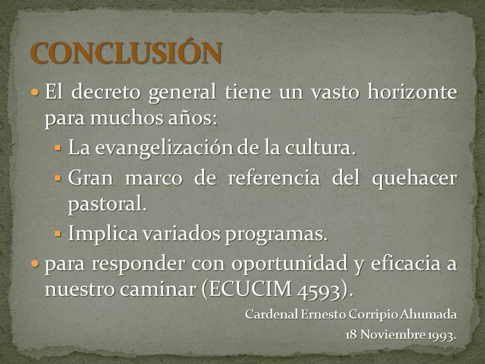 El decreto general tiene un vasto horizonte para muchos años: El decreto general tiene un vasto horizonte para muchos años: La evangelización de la cultura.